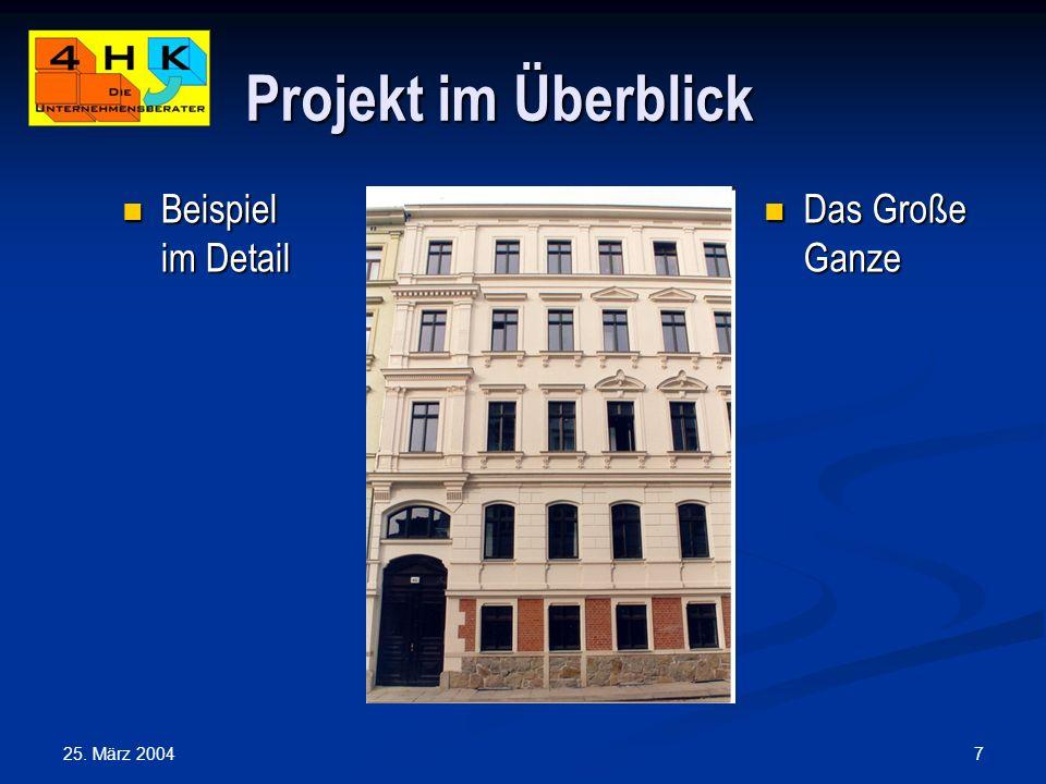 Projekt im Überblick Beispiel im Detail Das Große Ganze 25. März 2004
