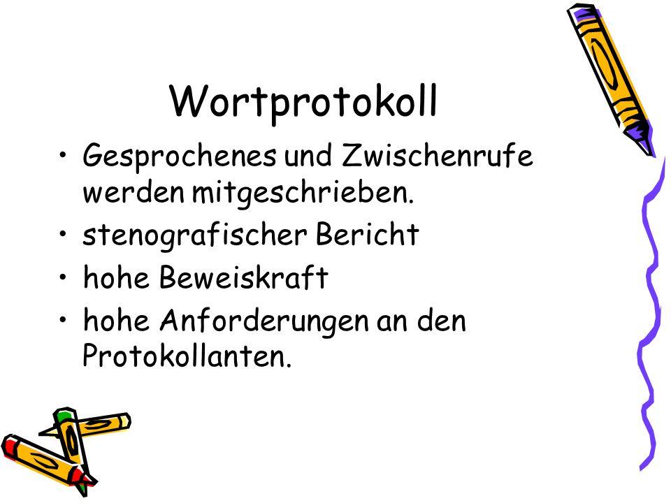 Wortprotokoll Gesprochenes und Zwischenrufe werden mitgeschrieben.