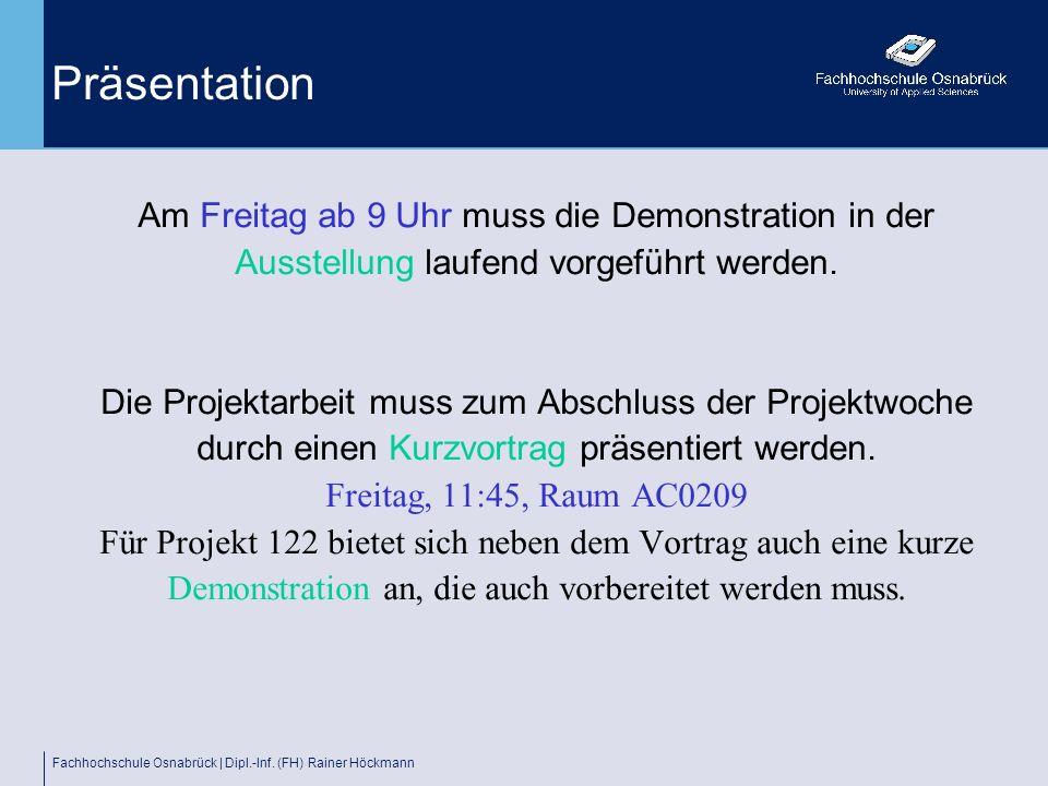 Präsentation Am Freitag ab 9 Uhr muss die Demonstration in der Ausstellung laufend vorgeführt werden.