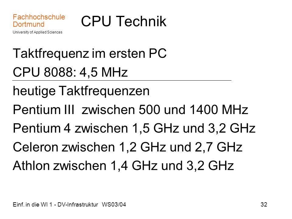 CPU Technik Taktfrequenz im ersten PC CPU 8088: 4,5 MHz