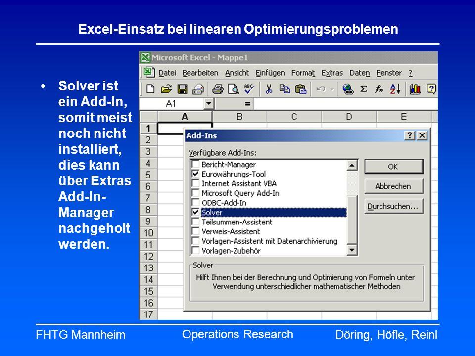 Solver ist ein Add-In, somit meist noch nicht installiert, dies kann über Extras Add-In-Manager nachgeholt werden.