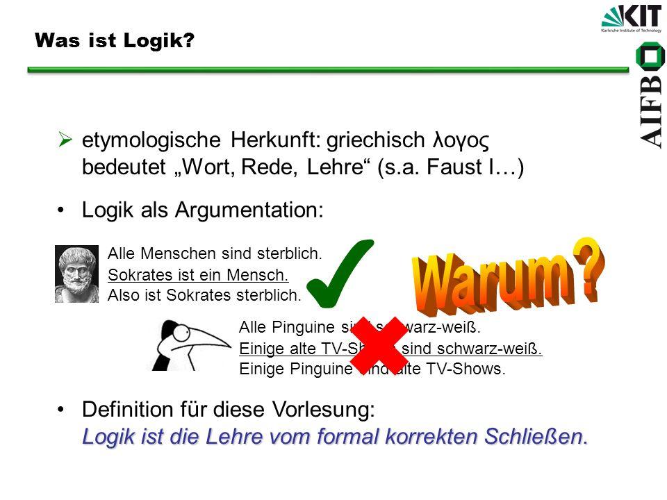 "Was ist Logik etymologische Herkunft: griechisch λογος bedeutet ""Wort, Rede, Lehre (s.a. Faust I…)"