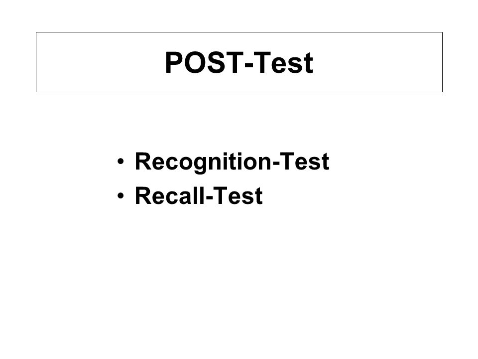 POST-Test Recognition-Test Recall-Test