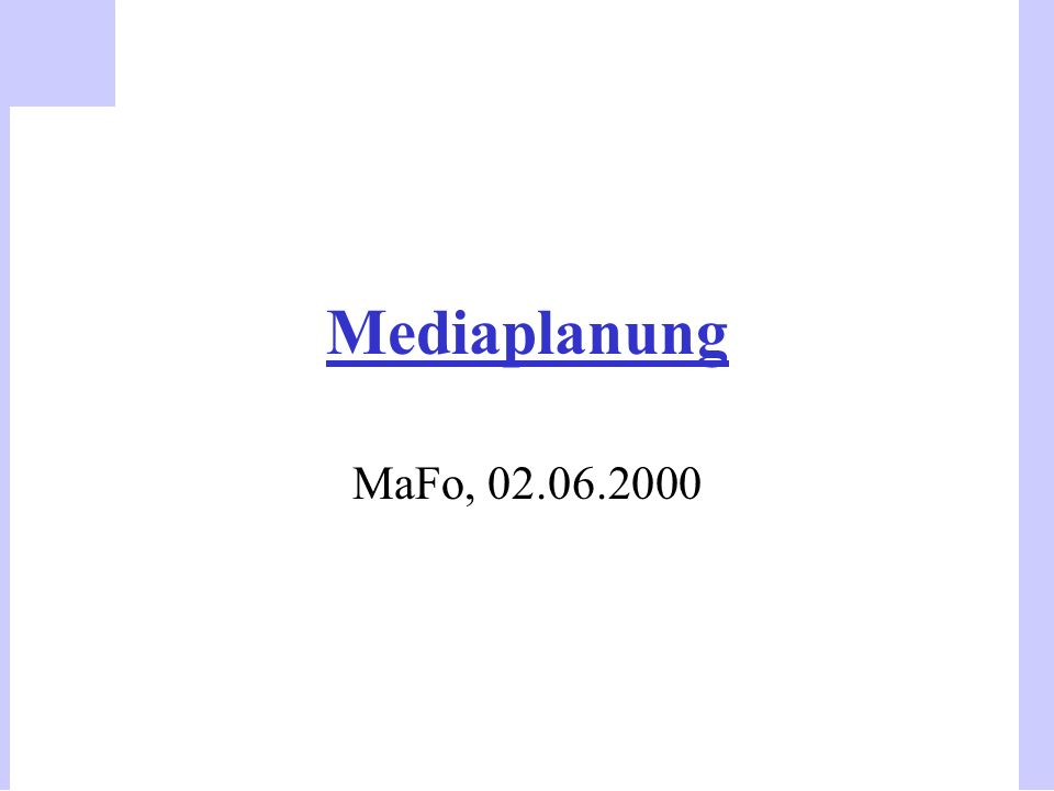 Mediaplanung MaFo, 02.06.2000