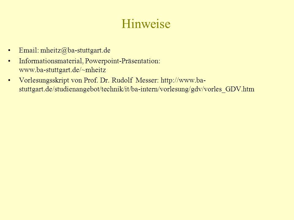 Hinweise Email: mheitz@ba-stuttgart.de. Informationsmaterial, Powerpoint-Präsentation: www.ba-stuttgart.de/~mheitz.