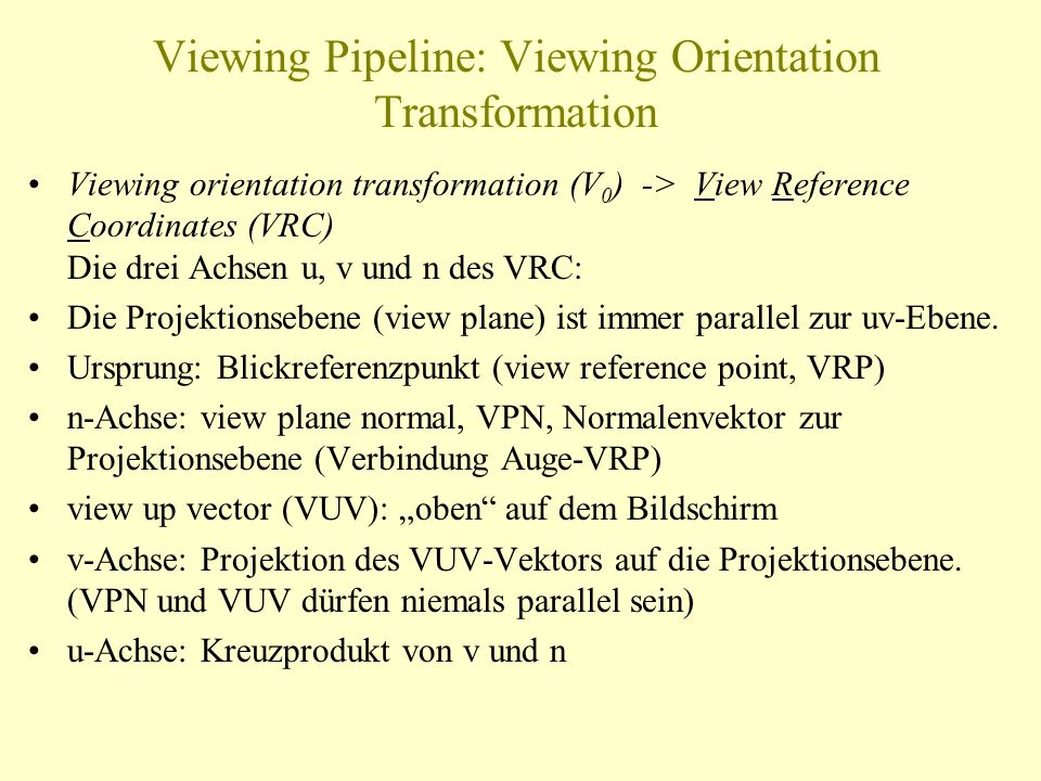 Viewing Pipeline: Viewing Orientation Transformation