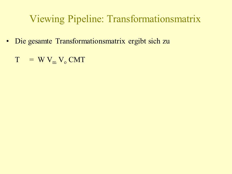 Viewing Pipeline: Transformationsmatrix