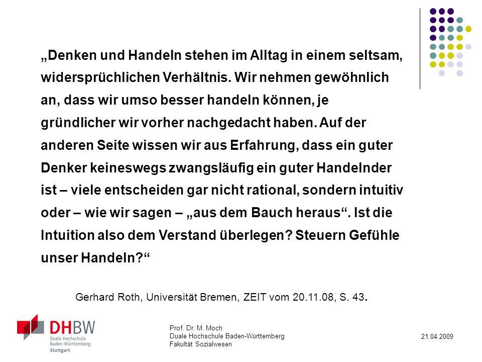 Gerhard Roth, Universität Bremen, ZEIT vom 20.11.08, S. 43.