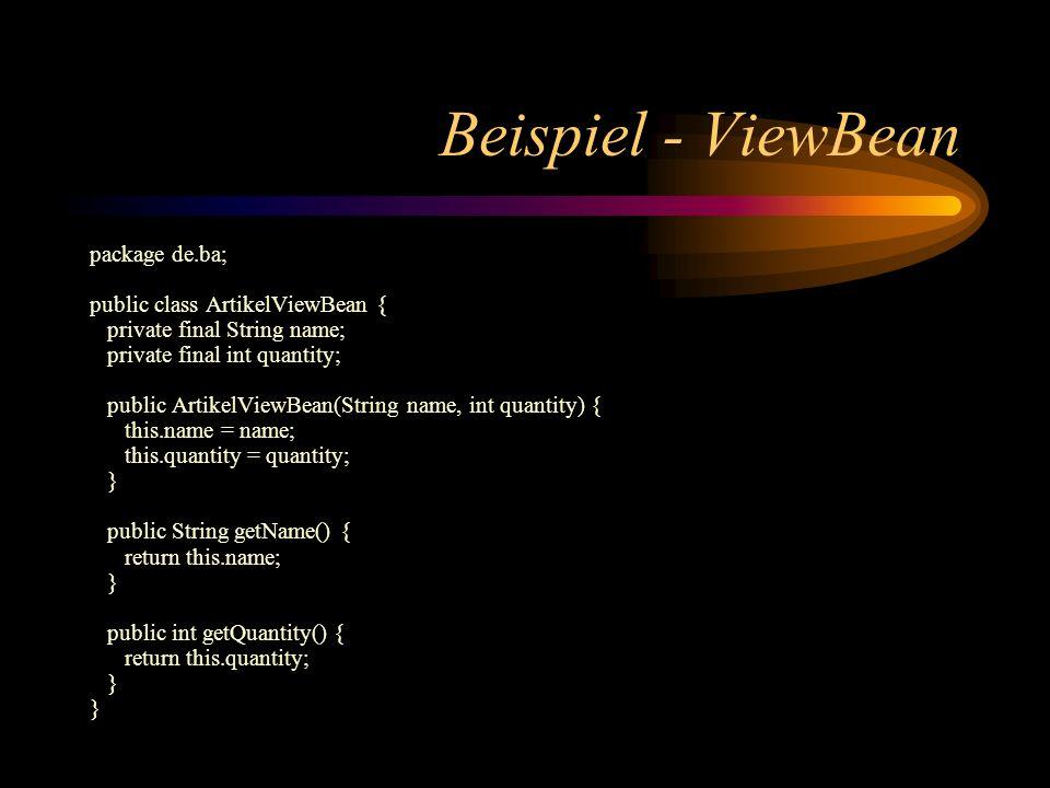 Beispiel - ViewBean package de.ba; public class ArtikelViewBean {