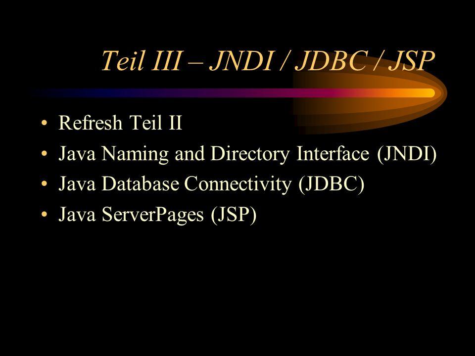 Teil III – JNDI / JDBC / JSP