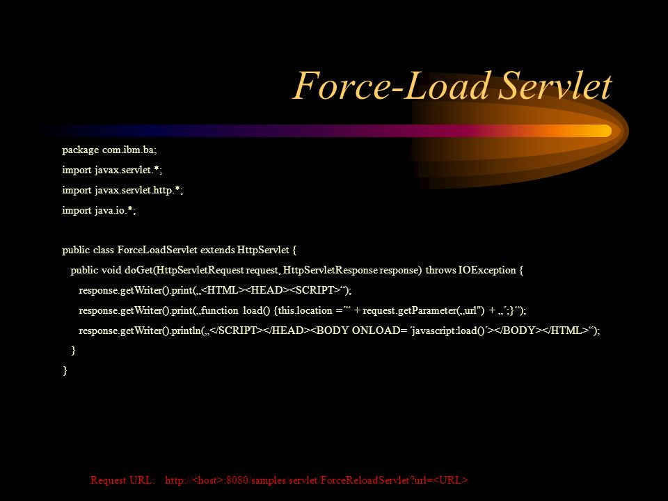 Force-Load Servlet package com.ibm.ba; import javax.servlet.*;