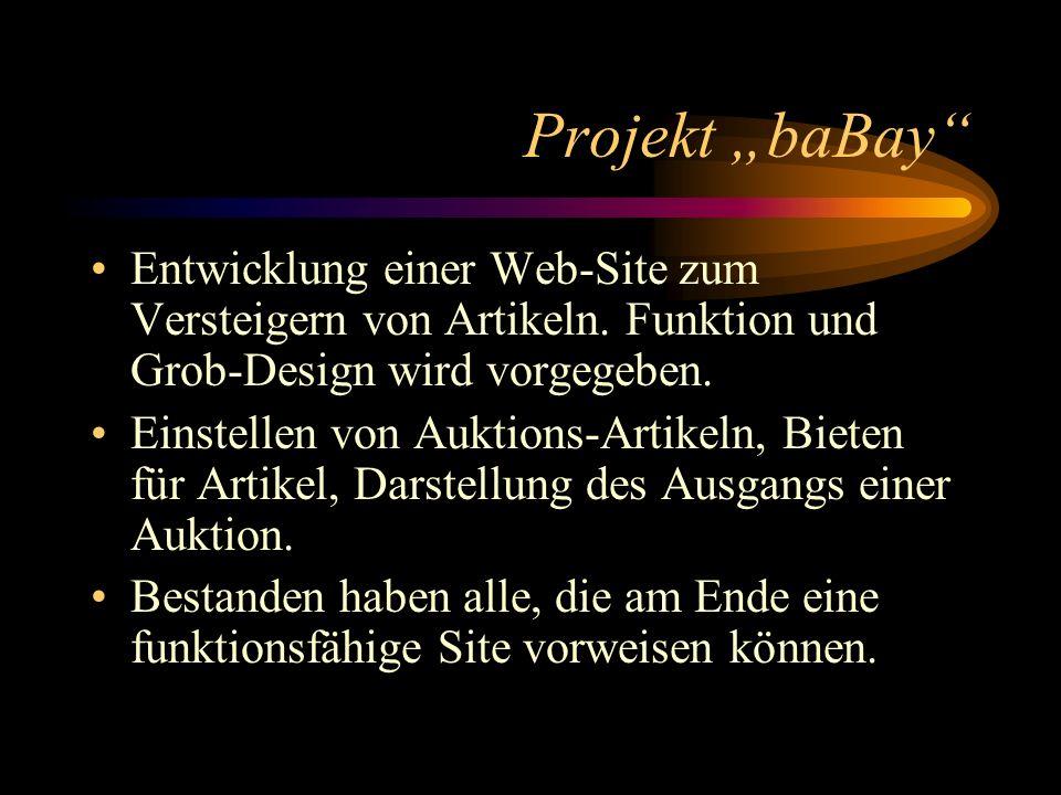 """Projekt """"baBay Entwicklung einer Web-Site zum Versteigern von Artikeln. Funktion und Grob-Design wird vorgegeben."""