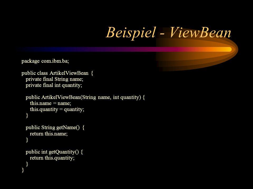 Beispiel - ViewBean package com.ibm.ba; public class ArtikelViewBean {