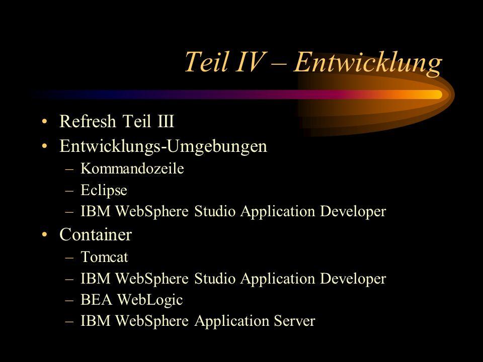 Teil IV – Entwicklung Refresh Teil III Entwicklungs-Umgebungen
