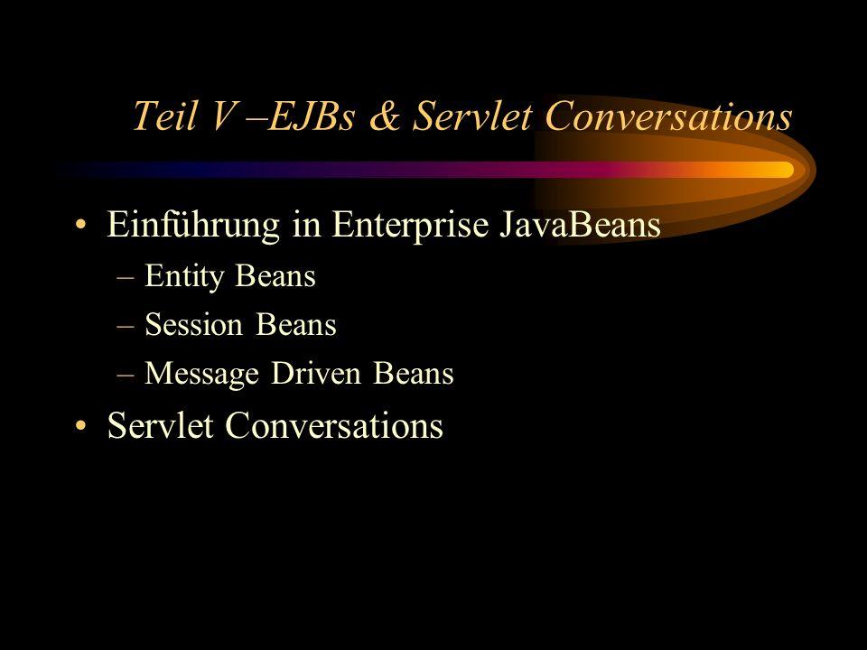 Teil V –EJBs & Servlet Conversations