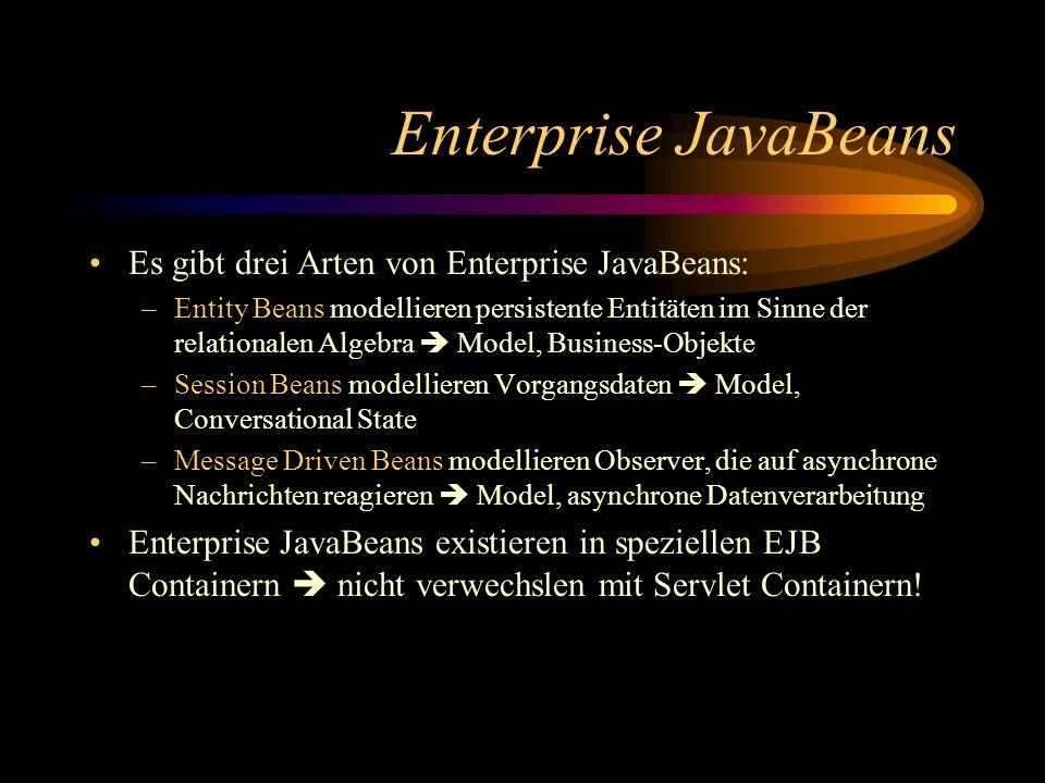 Enterprise JavaBeans Es gibt drei Arten von Enterprise JavaBeans: