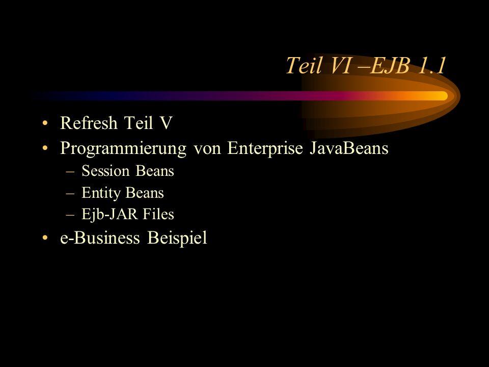 Teil VI –EJB 1.1 Refresh Teil V