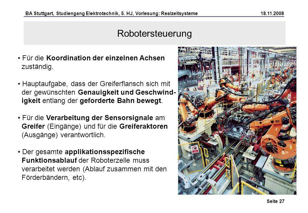 Robotersteuerung Für die Koordination der einzelnen Achsen zuständig.