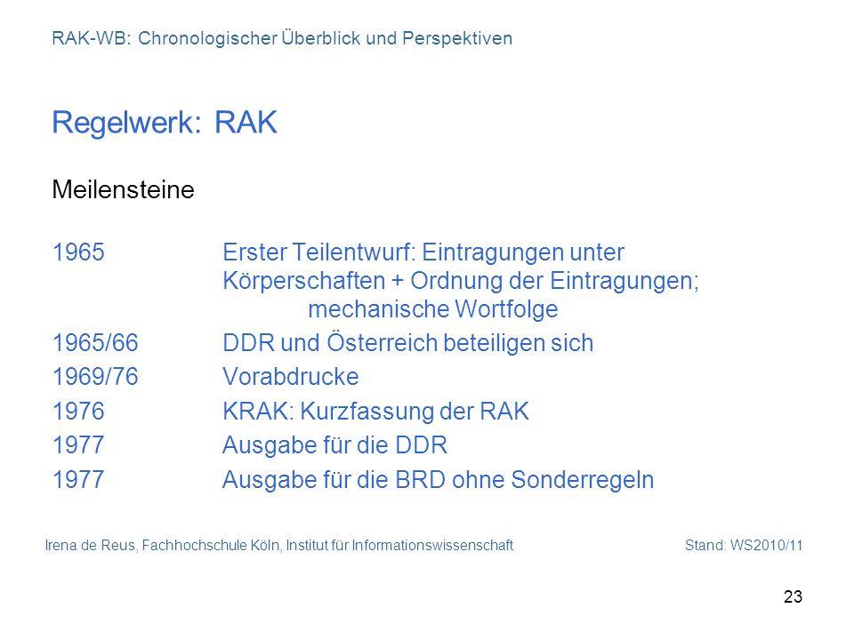 RAK-WB: Chronologischer Überblick und Perspektiven