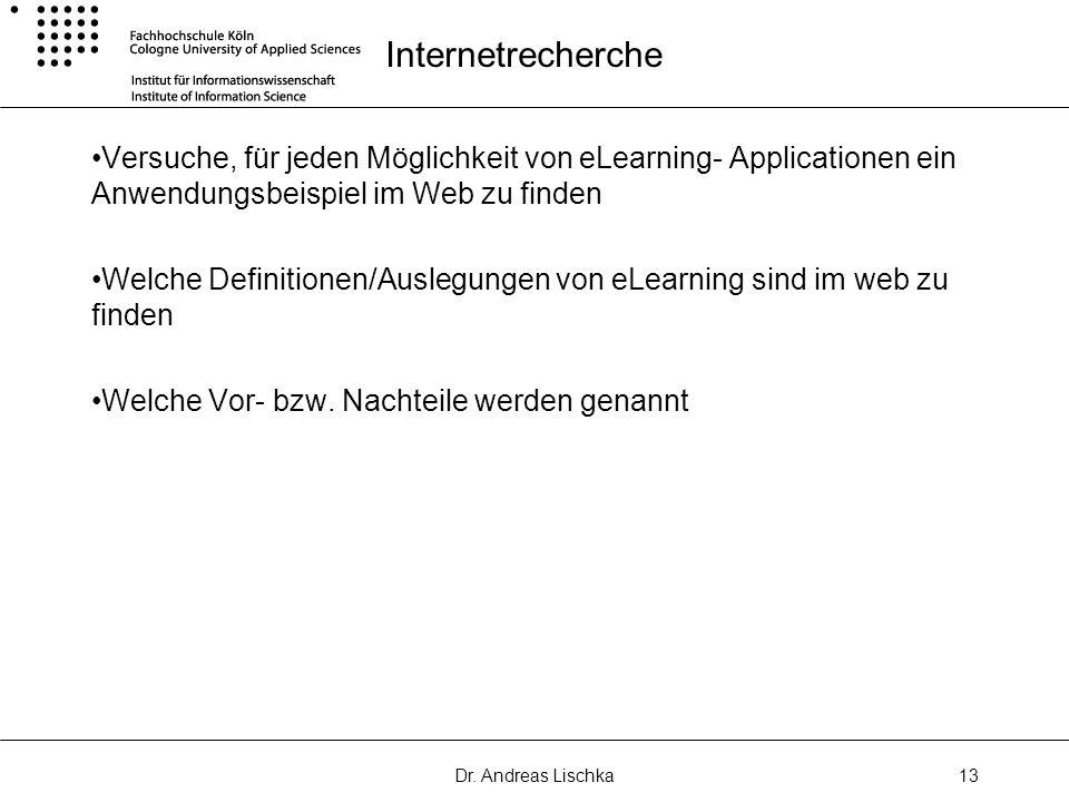 Internetrecherche Versuche, für jeden Möglichkeit von eLearning- Applicationen ein Anwendungsbeispiel im Web zu finden.