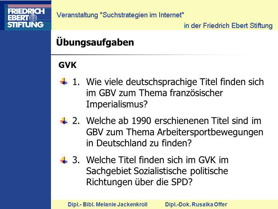 Übungsaufgaben GVK. Wie viele deutschsprachige Titel finden sich im GBV zum Thema französischer Imperialismus