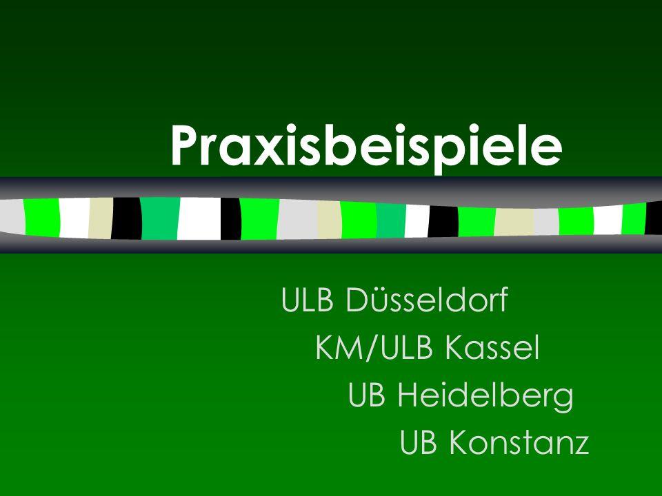 ULB Düsseldorf KM/ULB Kassel UB Heidelberg UB Konstanz