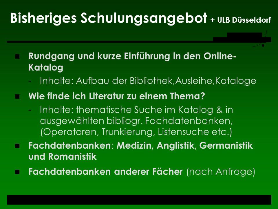 Bisheriges Schulungsangebot + ULB Düsseldorf