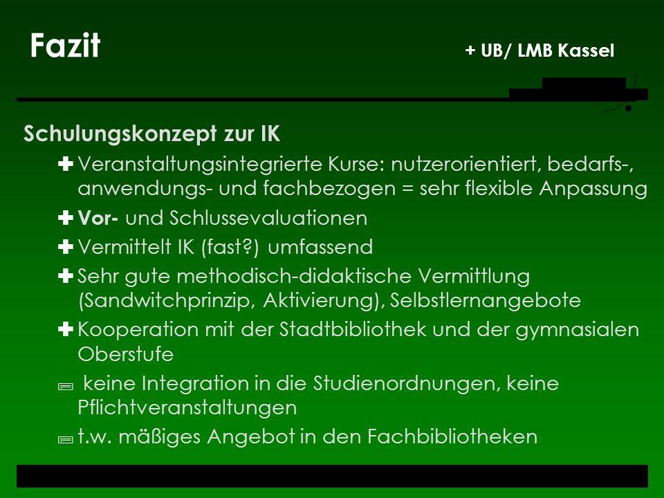 Fazit + UB/ LMB Kassel Schulungskonzept zur IK