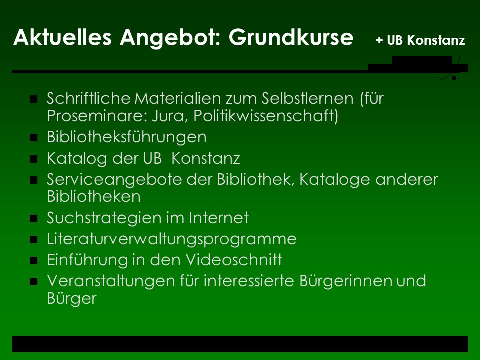 Aktuelles Angebot: Grundkurse + UB Konstanz