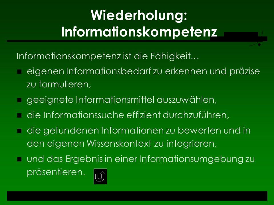 Wiederholung: Informationskompetenz