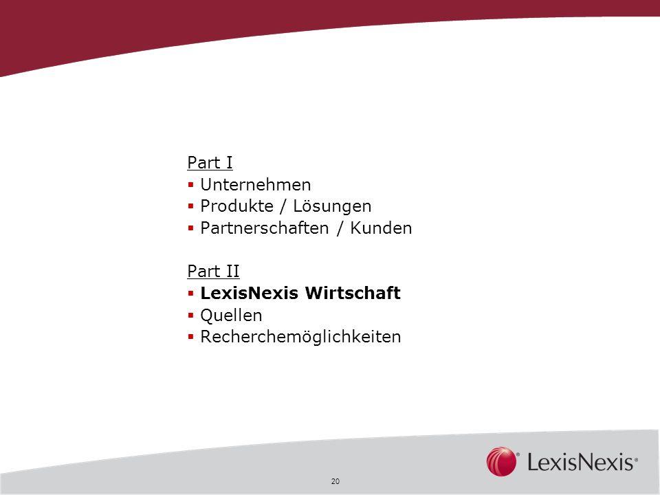 Part I Unternehmen. Produkte / Lösungen. Partnerschaften / Kunden. Part II. LexisNexis Wirtschaft.