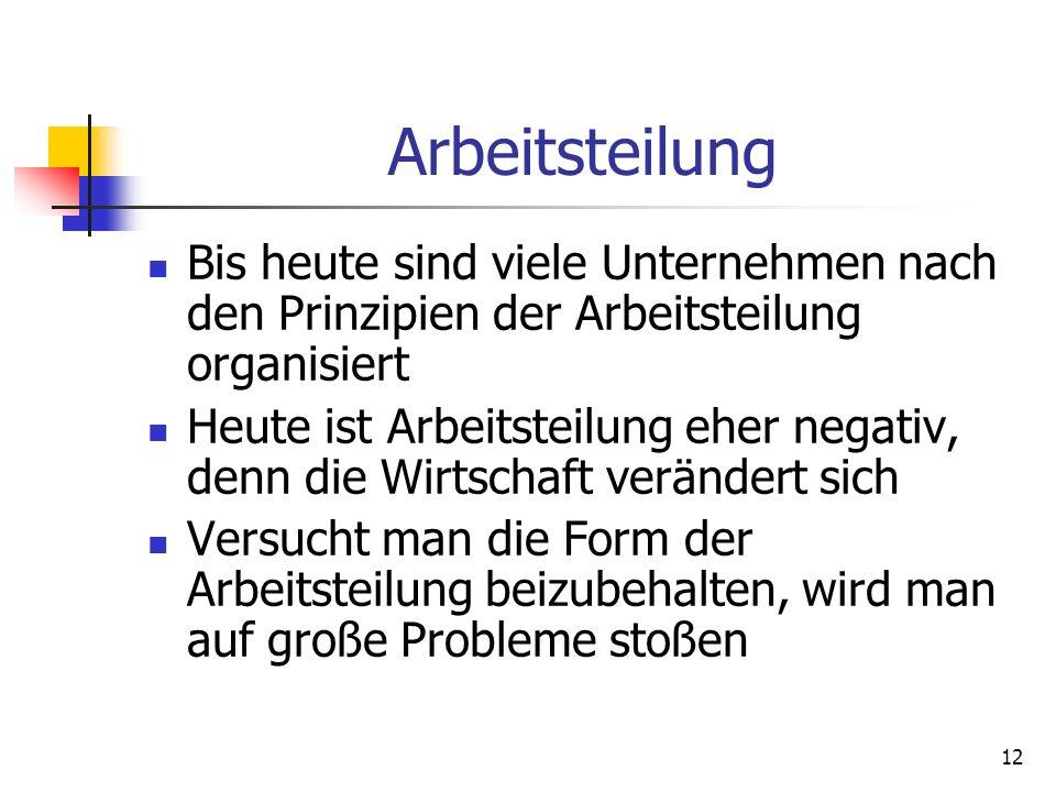 ArbeitsteilungBis heute sind viele Unternehmen nach den Prinzipien der Arbeitsteilung organisiert.