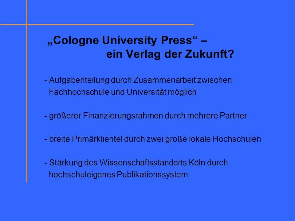 """""""Cologne University Press – ein Verlag der Zukunft"""