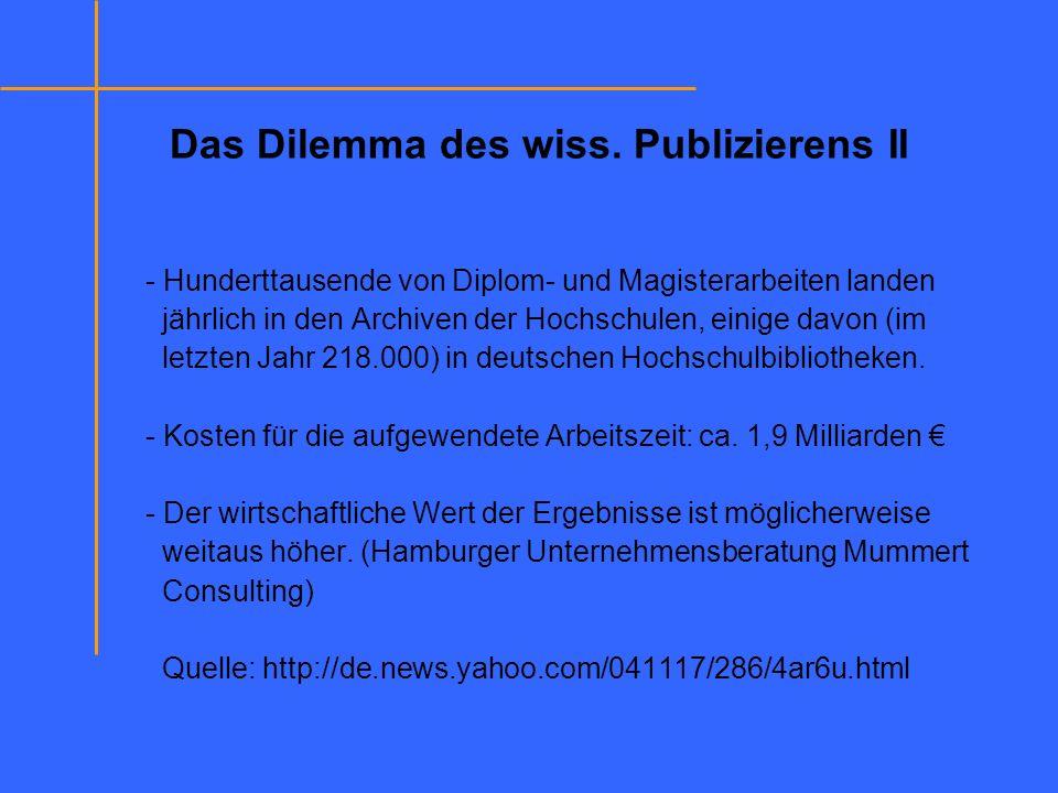 Das Dilemma des wiss. Publizierens II