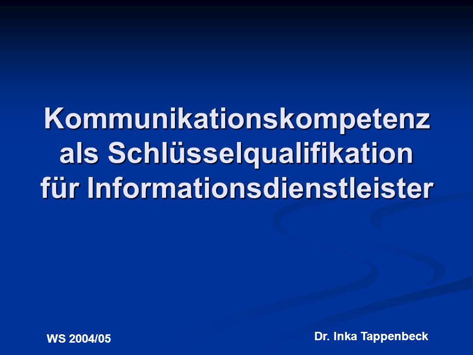 Kommunikationskompetenz als Schlüsselqualifikation für Informationsdienstleister