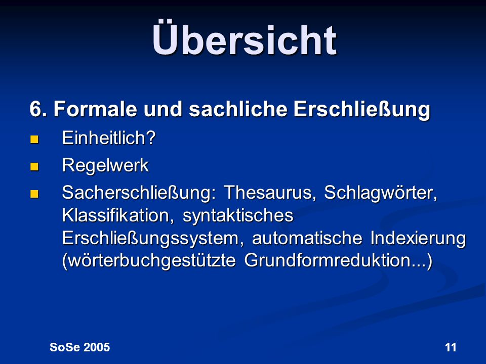 Übersicht 6. Formale und sachliche Erschließung Einheitlich Regelwerk