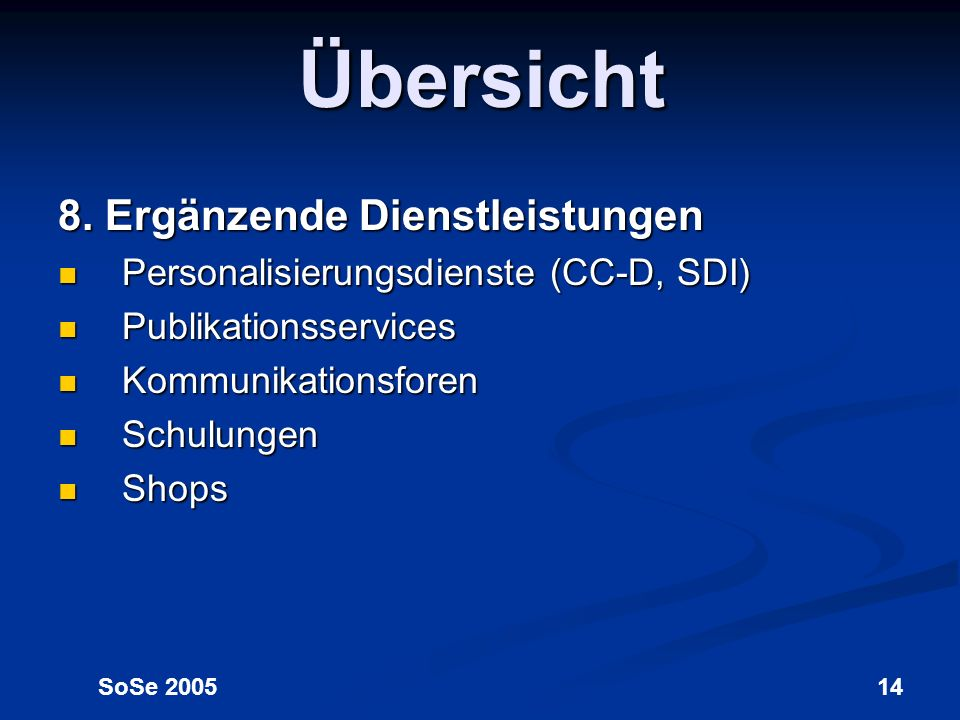 Übersicht 8. Ergänzende Dienstleistungen