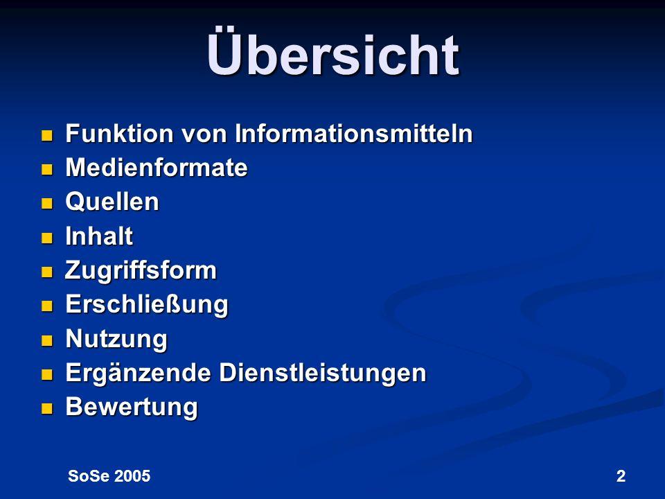 Übersicht Funktion von Informationsmitteln Medienformate Quellen