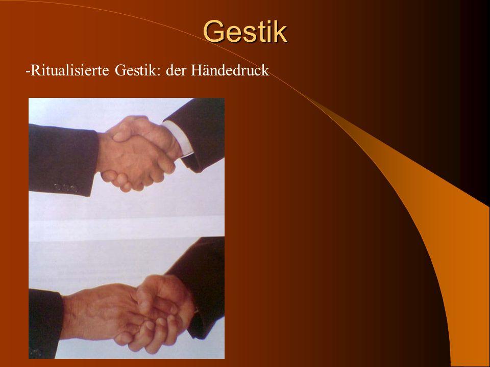 Gestik -Ritualisierte Gestik: der Händedruck