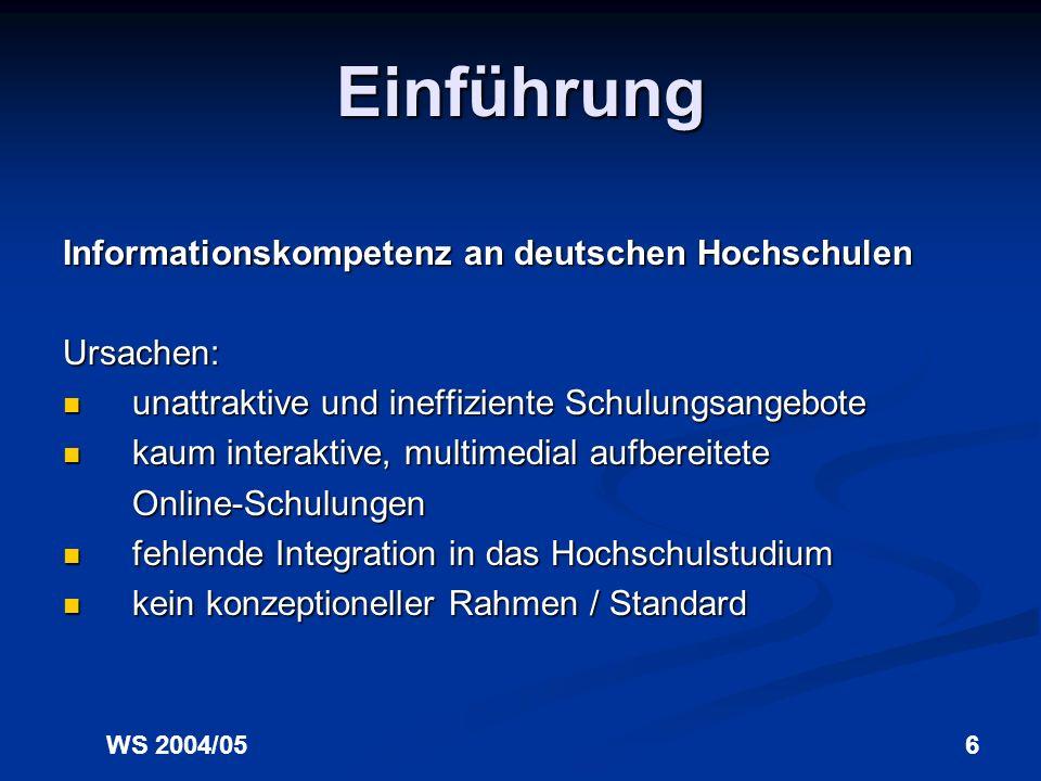 Einführung Informationskompetenz an deutschen Hochschulen Ursachen: