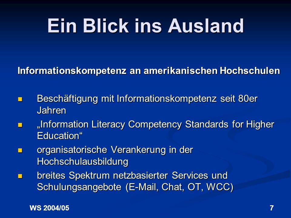 Ein Blick ins Ausland Informationskompetenz an amerikanischen Hochschulen. Beschäftigung mit Informationskompetenz seit 80er Jahren.