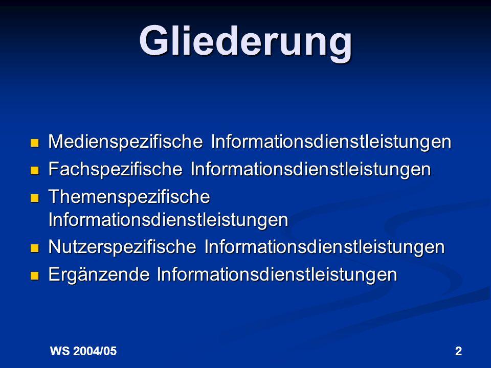 Gliederung Medienspezifische Informationsdienstleistungen