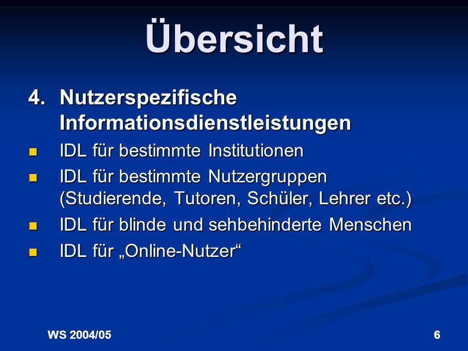 Übersicht 4. Nutzerspezifische Informationsdienstleistungen