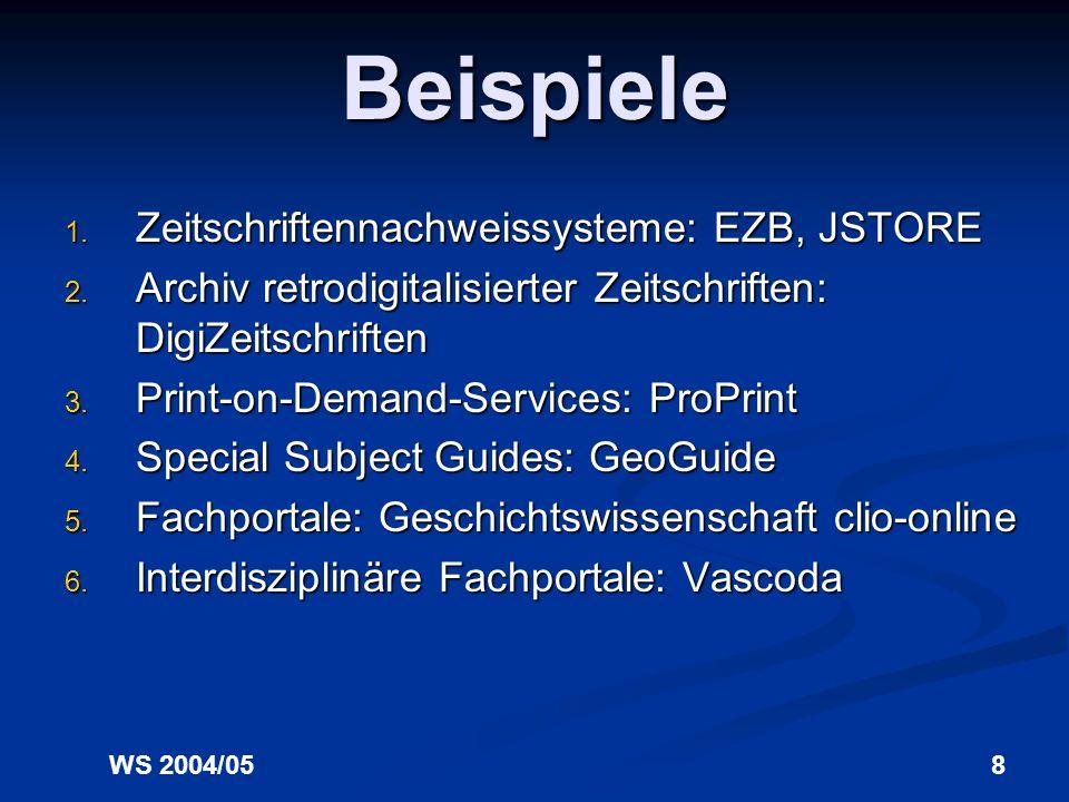 Beispiele Zeitschriftennachweissysteme: EZB, JSTORE