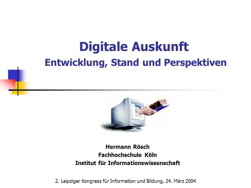 Digitale Auskunft Entwicklung, Stand und Perspektiven