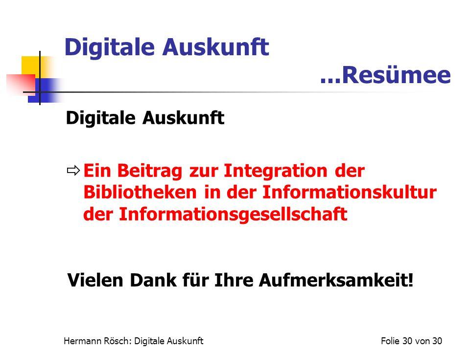Digitale Auskunft ...Resümee