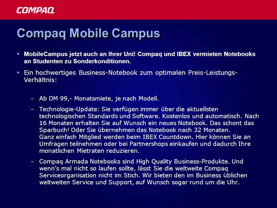 Compaq Mobile Campus MobileCampus jetzt auch an Ihrer Uni! Compaq und IBEX vermieten Notebooks an Studenten zu Sonderkonditionen.