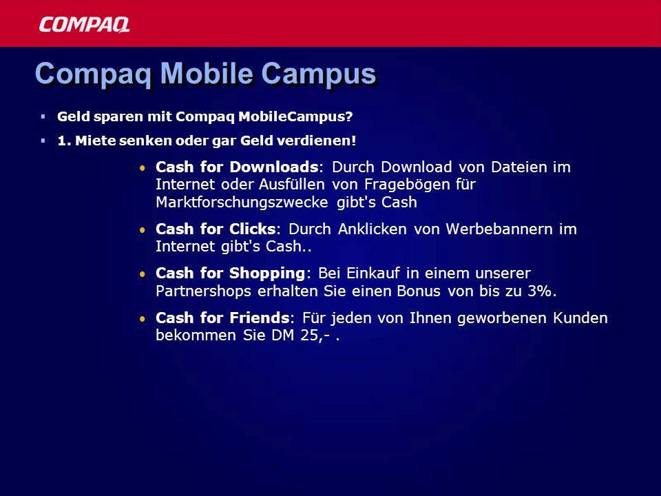 Compaq Mobile Campus Geld sparen mit Compaq MobileCampus 1. Miete senken oder gar Geld verdienen!