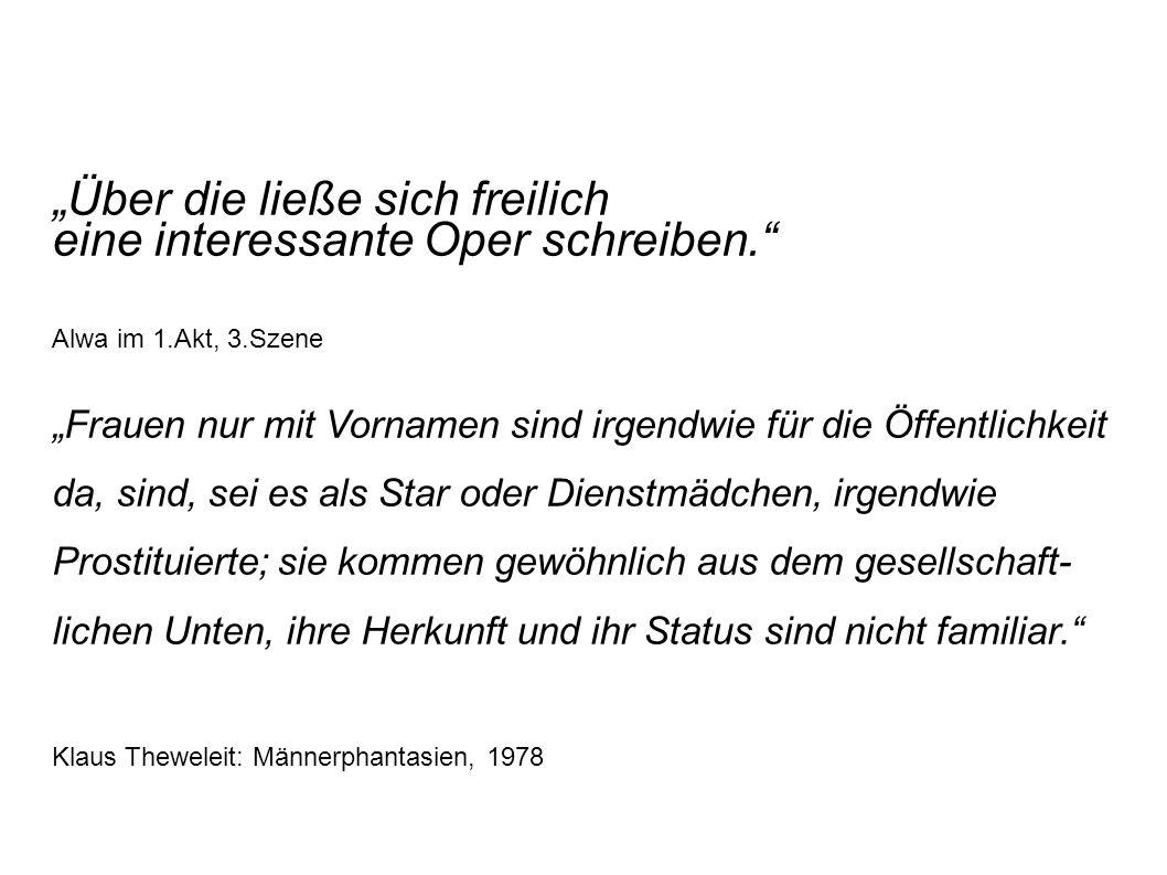 """""""Über die ließe sich freilich eine interessante Oper schreiben."""