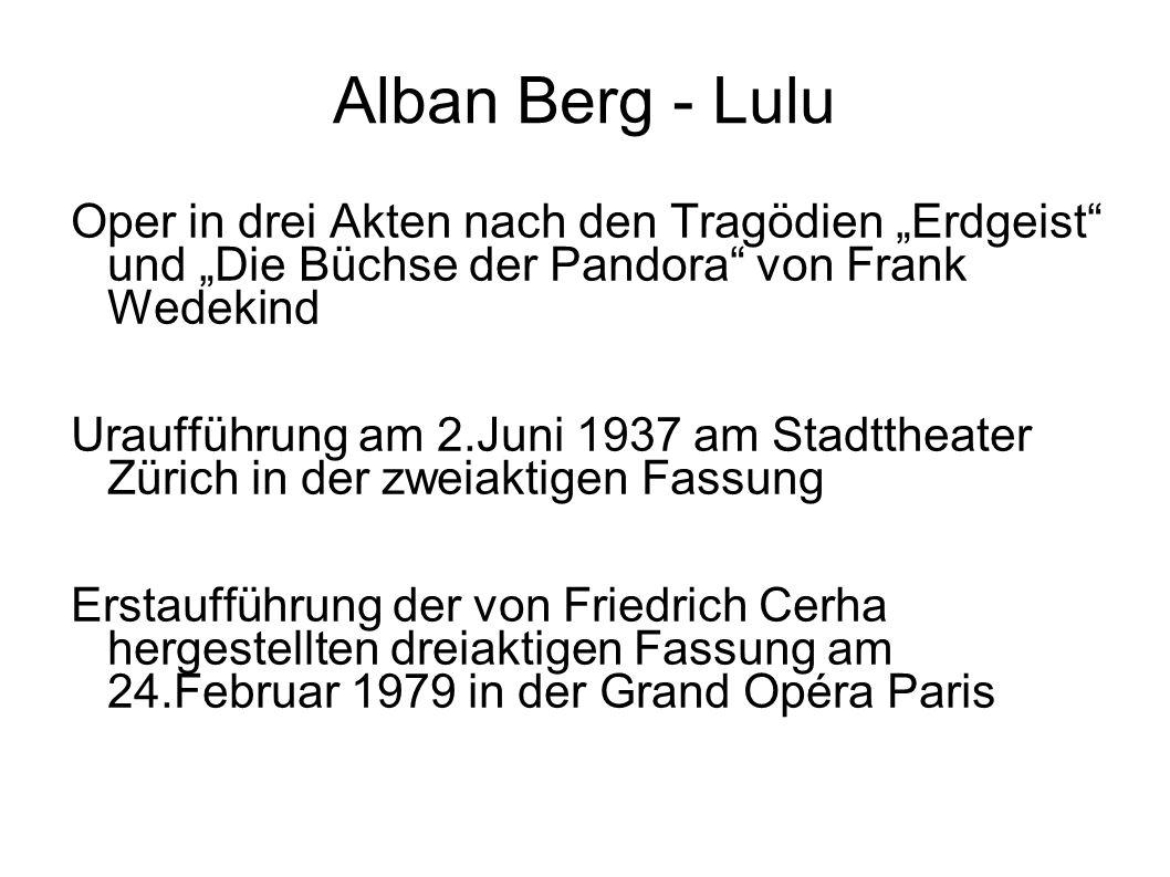 """Alban Berg - Lulu Oper in drei Akten nach den Tragödien """"Erdgeist und """"Die Büchse der Pandora von Frank Wedekind."""